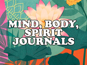 Mind, Body, Spirit Journals